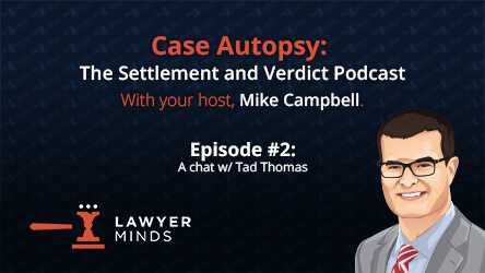 Lessons From a Medical Malpractice Trial During COVID-19 w/ Tad Thomas