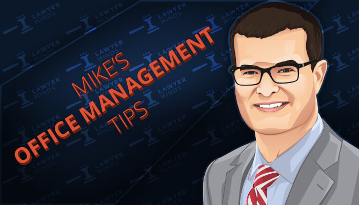Mike's Office Management Tips